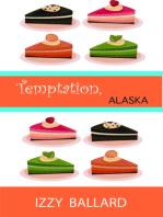 Temptation, Alaska