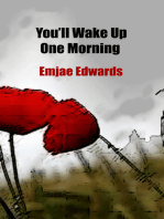 You'll Wake Up One Morning