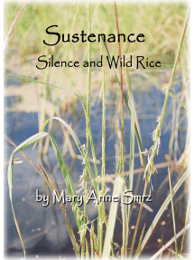Sustenance, Silence and Wild Rice