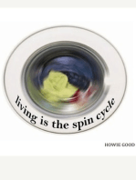Living Is The Spin Cycle