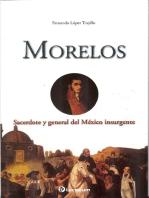 Morelos. Sacerdote y general del Mexico insurgente