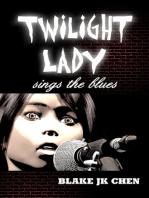 Twilight Lady Sings the Blues