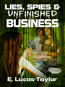 Lies, Spies & Unfinished Business