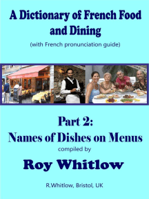 A Dictionary of French Food and Dining: Part 2 Names of Dishes on Menus