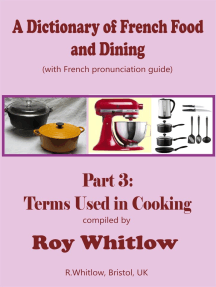 A Dictionary of French Food and Dining: Part 3 Terms Used in Cooking