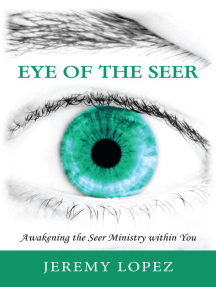 Eye of the Seer: Awakening the Seer Ministry Within You