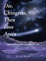 Die, Chingress, Then Love Again