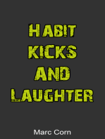 Habit, Kicks and Laughter