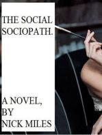 The Social Sociopath.