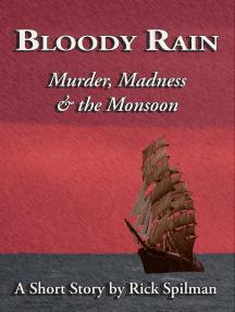 Bloody Rain: Murder, Madness & the Monsoon