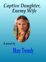 Captive Daughter, Enemy Wife