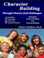 Character Building Through Choices and Challenges