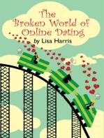 The Broken World of Online Dating