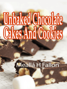 Unbaked Chocolate Cakes And Cookies