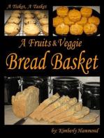A Tisket, A Tasket, A Fruits & Veggie Bread Basket