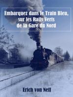 Embarquez dans le Train Bleu, sur les Rails Verts de la Gare du Nord
