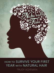 Naturally Fine: How To Survive Your First Year With Natural Hair