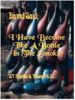 "David Said, ""I Have Become like a Bottle in the Smoke."""