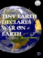 Tiny Earth Declares War on Earth