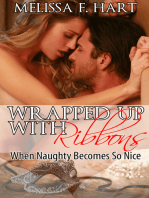 Wrapped Up with Ribbons (When Naughty Becomes so Nice, Book 2) (Erotic Romance - Holiday Romance)