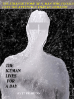 The Iceman Lives for One Day