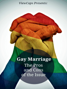 Gay Marriage: The Pros and Cons of the Issue