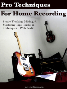 Pro Techniques For Home Recording: Studio Tracking, Mixing, & Mastering Tips, Tricks, & Techniques With Audio