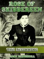 Rose Of Skibbereen, The Beginning