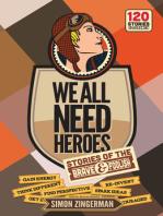 We All Need Heroes