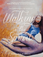 Walking in the Spirit- The Supernatural life of Grace