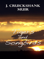Tigers and Songbirds