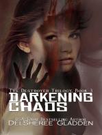 Darkening Chaos