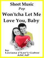 Sheet Music Won'tcha Let Me Love You Baby