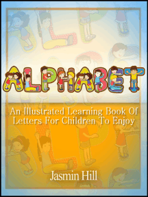 Alphabet: An Illustrated Learning Book Of Letters For Children To Enjoy