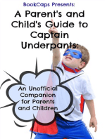 A Parent's and Child's Guide to Captain Underpants