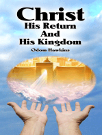 Christ, His Return and His Kingdom