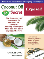 Coconut Oil Secret Exposed-The true story of unique healing power. From Spiritual to Scientific discovery