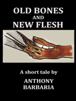 Old Bones and New Flesh