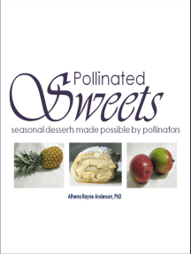 Pollinated Sweets: Seasonal Desserts Made Possible by Pollinators