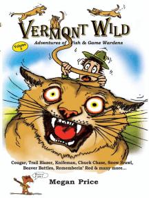 Vermont Wild Adventures of Fish & Game Wardens Volume Three