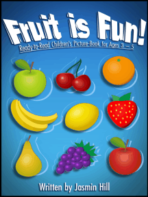 Fruit is Fun: Ready-To-Read Children's Picture-Book For Ages 3-5