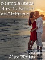 3 Simple Steps How To Return ex-Girlfriend