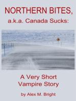 Northern Bites, a.k.a. Canada Sucks
