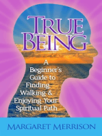 True Being:A Beginner's Guide to Finding, Walking and Enjoying Your Spiritual Path