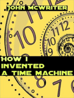 How I Invented A Time Machine