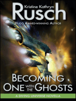 Becoming One with the Ghosts