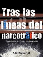 Tras las líneas del narcotráfico, Panamá entre sicarios