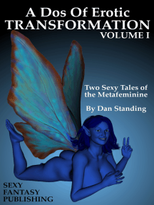 A Dos Of Erotic Transformation: Volume I