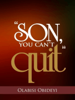 """""""Son, You Can't Quit"""""""