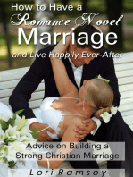 How to Have a Romance Novel Marriage and Live Happily Ever-After